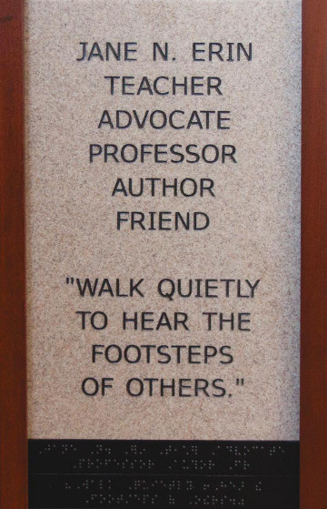 Jane N. Erin Teacher Advocate Professor Author Friend 'Walk Quietly to Hear the Footsteps of Others'