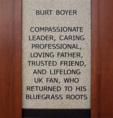 Burt Boyer Compassionate leader, caring professional, loving father, trusted friend, and lifelong UK fan, who returned to his bluegrass roots
