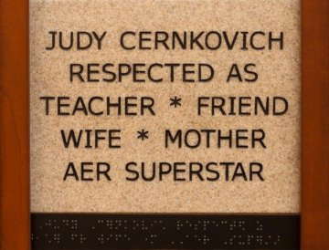 Judy Cernkovich Respected as Teacher * Friend * Wife * Mother AER Superstar
