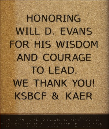 Honoring Will D. Evans for his wisdom and courage to lead. We thank you! KSBCF and KAER