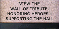 View the Wall of Tribute, honoring heroes - supporting the hall