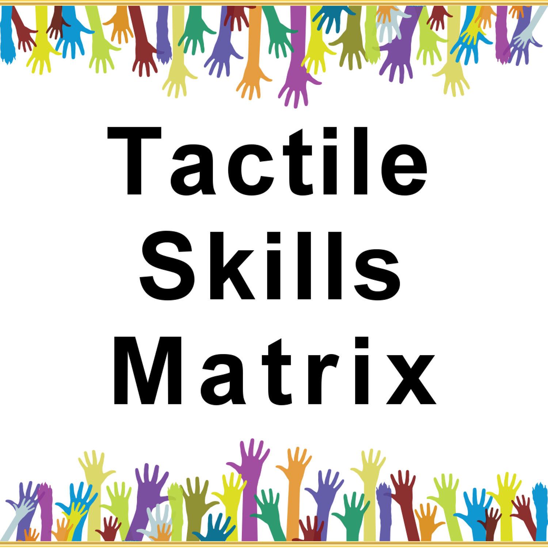Tactile Skills Matrix