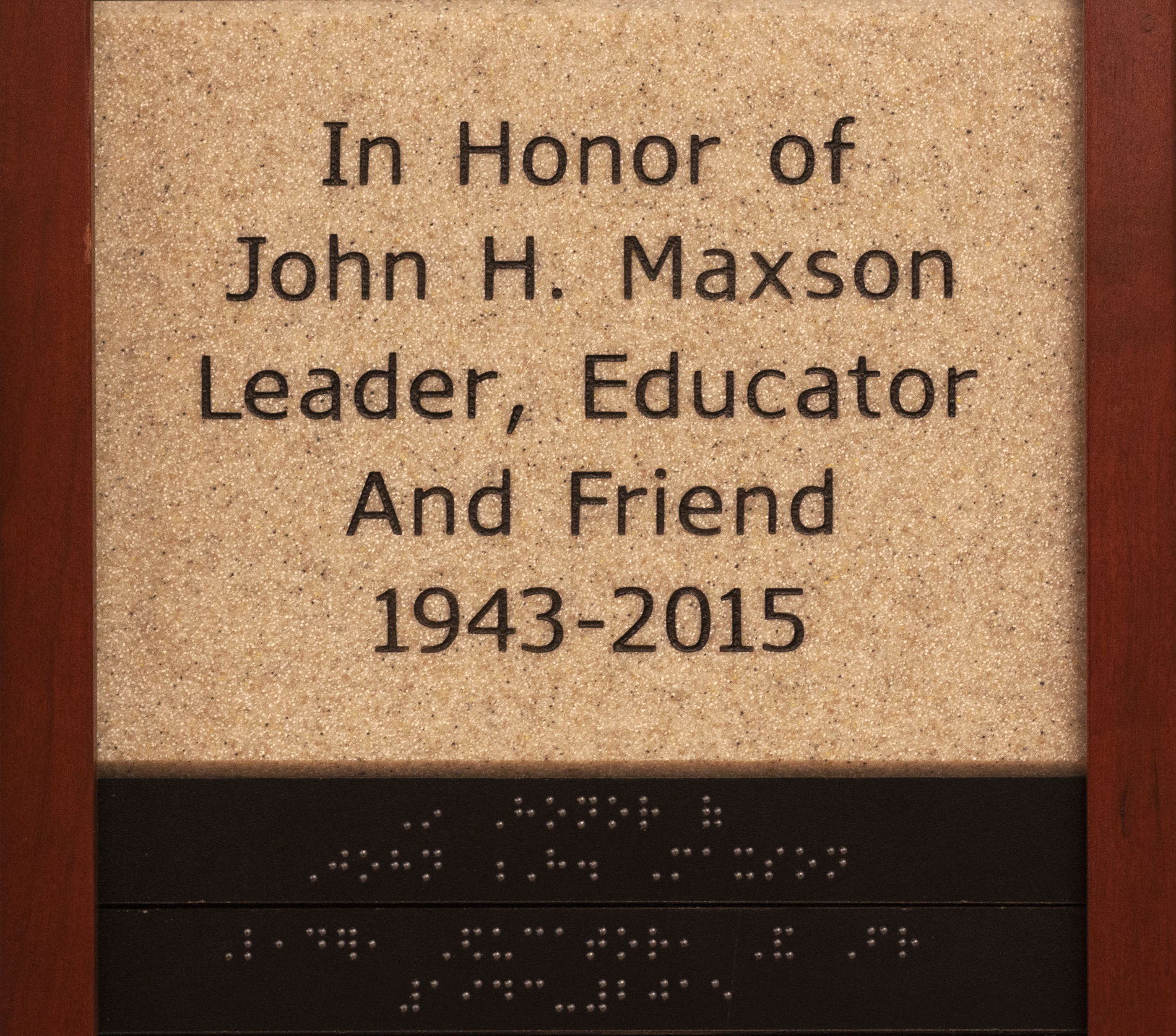 In honor of John H. Maxson Leader, Educator And Friend 1943-2015
