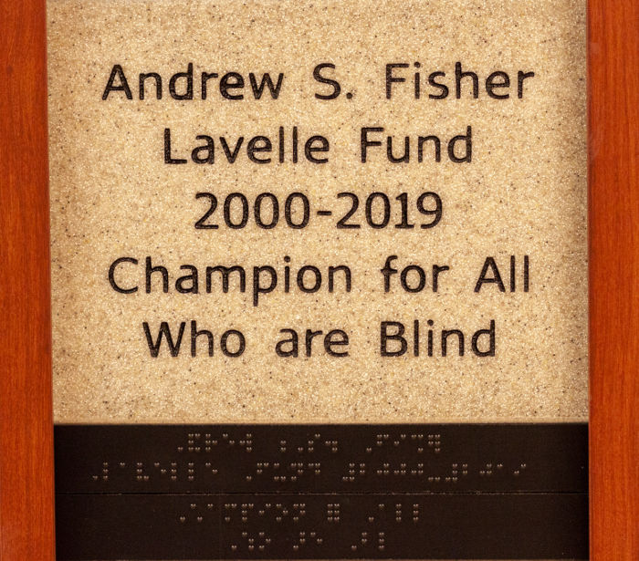 Andrew S. Fisher Lavelle Fund 2000-2019 Champion for All Who are Blind